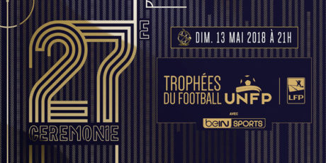 Vignette_News_UNFP_trophees_trophy_du_football_bein_sports_2018_27_ceremonie_union_nationale_des_footballeurs_professionnels_LFP_ligue_professionnel_professional_league