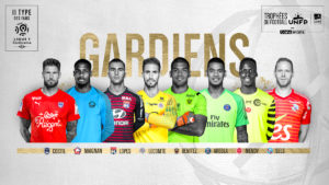 News_Le_11_Type_Fans_LFP_Ligue_1_Conforama_Dominos_Ligue_2_Joueurs_Postes_Gardiens